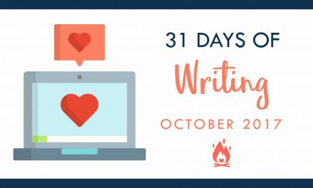31 Days of Writing | Day 12 :: Write