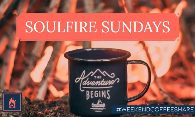 #SoulFireSunday | First of the Year – New Adventures Begin