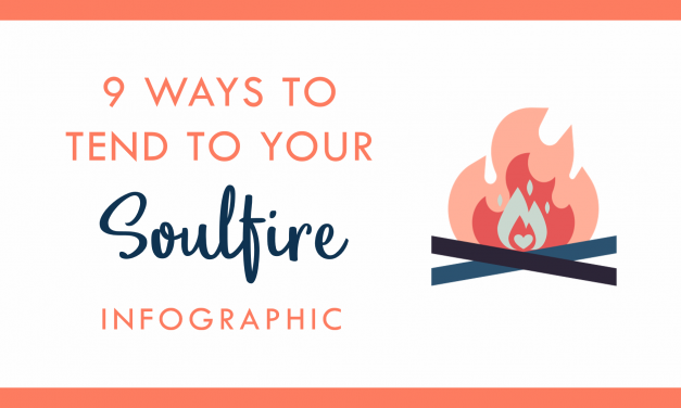 Infographic | Tending to your Soulfire