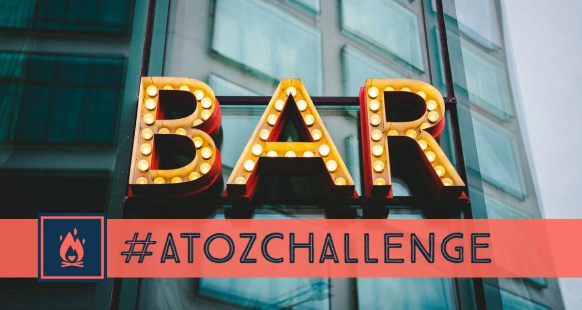 #AtoZChallenge | Bar