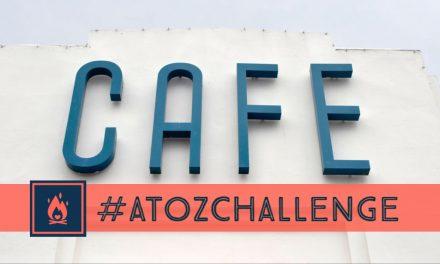 #AtoZChallenge | Cafe
