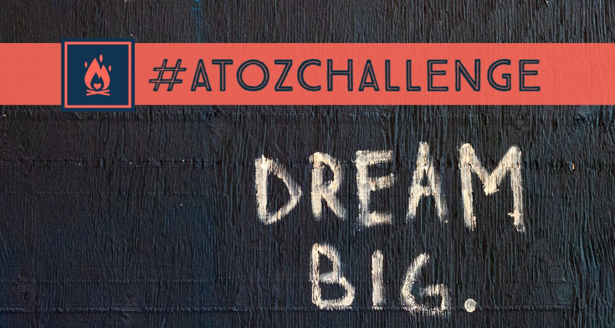 #AtoZChallenge | Dream