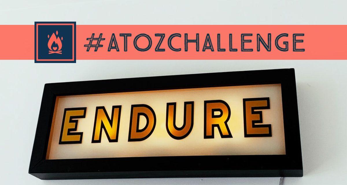 #AtoZChallenge | Endure
