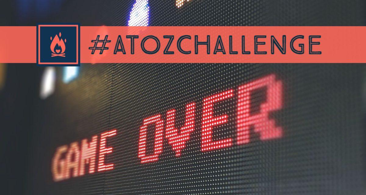 #AtoZChallenge | Game Over