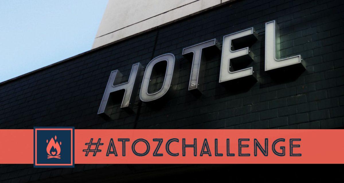 #AtoZChallenge | Hotel