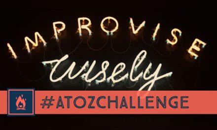 #AtoZChallenge | Improvise