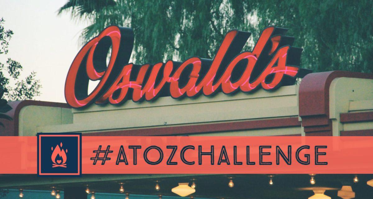 #AtoZChallenge | Oswald's