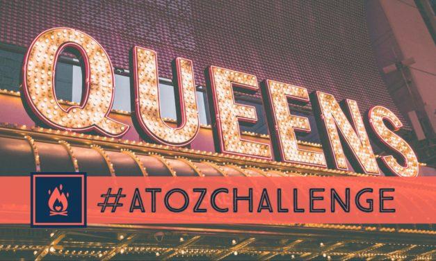#AtoZChallenge | Queens