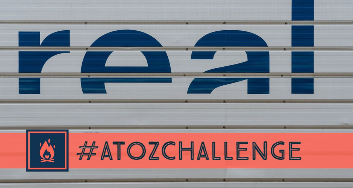 #AtoZChallenge | Real